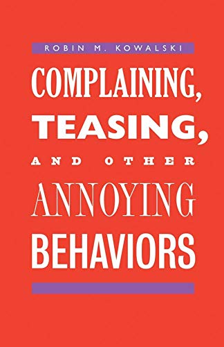 9780300209747: Complaining, Teasing, and Other Annoying Behaviors