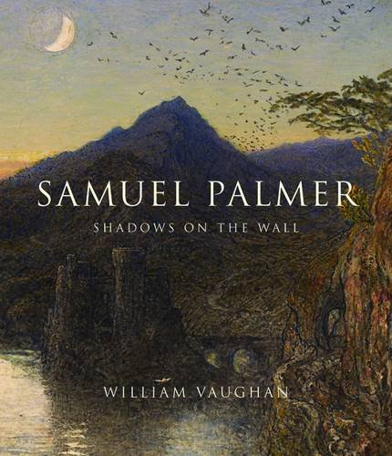 9780300209853: Samuel Palmer: Shadows on the Wall