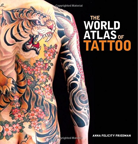 World Atlas of Tattoo Format: Hardcover: Edited by Anna