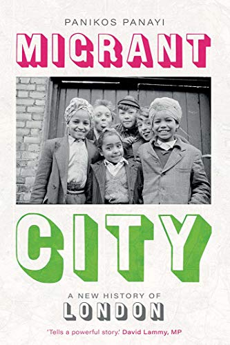 9780300210972: Migrant City: A New History of London