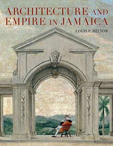 9780300211009: Architecture and Empire in Jamaica