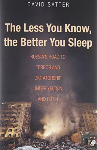 9780300211429: The Less You Know, the Better You Sleep: Russia's Road to Terror and Dictatorship under Yeltsin and Putin