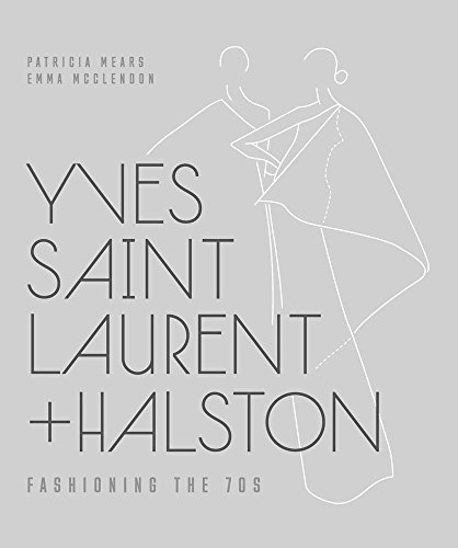 9780300211511: Yves Saint Laurent + Halston: Fashioning the 70s