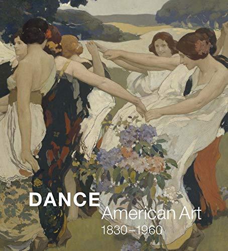 9780300211610: Dance - American Art, 1820-1960