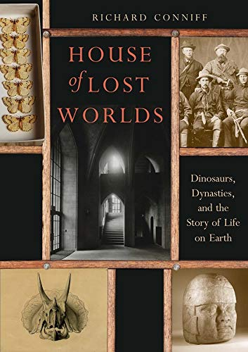 9780300211634: House of Lost Worlds: Dinosaurs, Dynasties, and the Story of Life on Earth