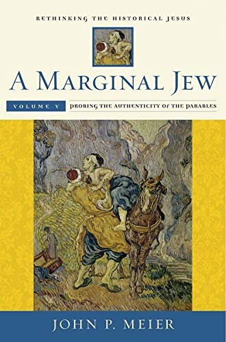 9780300211900: A Marginal Jew: Rethinking the Historical Jesus; Probing the Authenticity of the Parables: 5