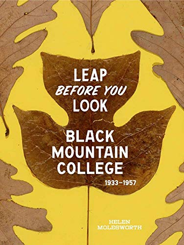 9780300211917: Leap Before You Look – Black Mountain College, 1933 1957