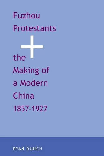 9780300212136: Fuzhou Protestants and the Making of a Modern China, 1857-1927 (Yale Historical Publications Series)