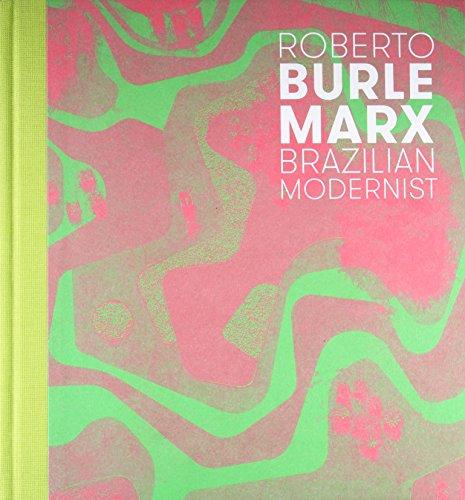 9780300212150: Roberto Burle Marx: Brazilian Modernist