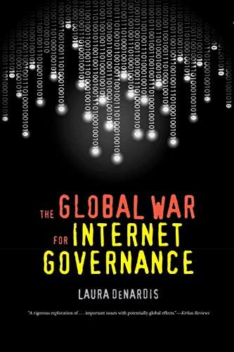 The Global War for Internet Governance: DeNardis, Laura