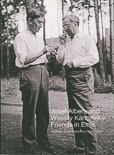 JOSEF ALBERS AND WASSILY KANDINSKY: FRIENDS IN: Fox Weber Nicholas