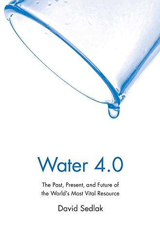 9780300212679: Water 4.0: The Past, Present, and Future of the World's Most Vital Resource