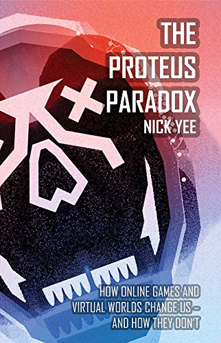 9780300212723: The Proteus Paradox: How Online Games and Virtual Worlds Change Us—And How They Don't