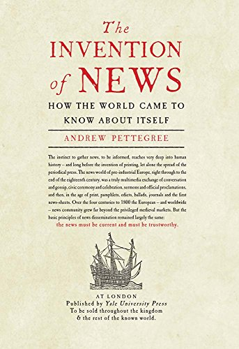 9780300212761: The Invention of News: How the World Came to Know About Itself