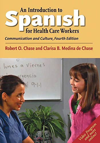 9780300212976: An Introduction to Spanish for Health Care Workers: Communication and Culture, Fourth Edition (English and Spanish Edition)