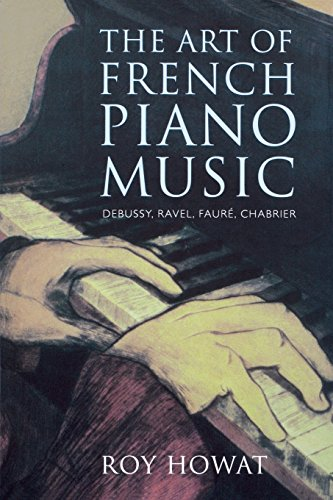 9780300213058: The Art of French Piano Music: Debussy, Ravel, Faure, Chabrier