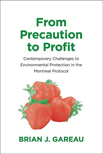 9780300213157: From Precaution to Profit: Contemporary Challenges to Environmental Protection in the Montreal Protocol (Yale Agrarian Studies Series)