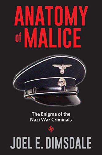 9780300213225: Anatomy of Malice: The Enigma of the Nazi War Criminals