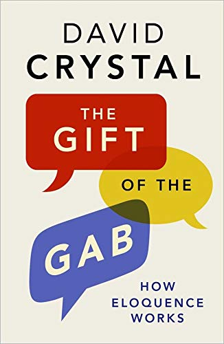 9780300214260: The Gift of the Gab: How Eloquence Works