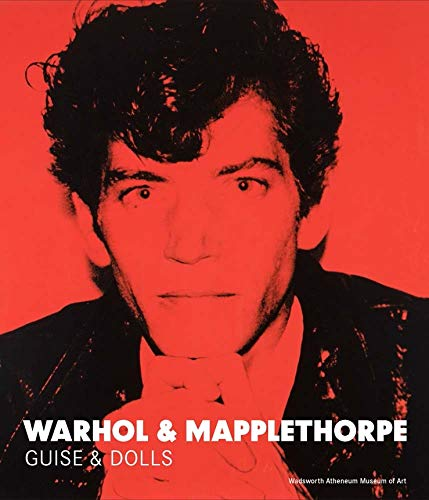 9780300214338: Warhol & Mapplethorpe - Guise & Dolls
