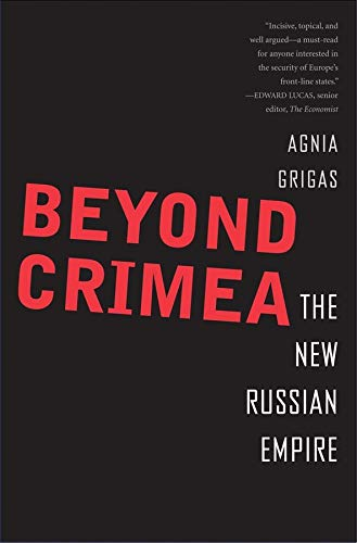 9780300214505: Beyond Crimea: The New Russian Empire