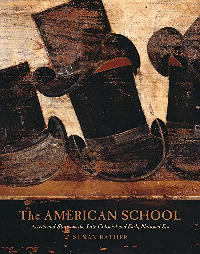 9780300214611: The American School - Artists and Status in the Late-Colonial and Early National Era