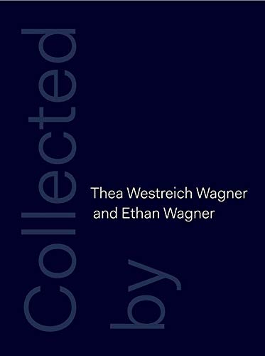 9780300214826: Collected by Thea Westreich Wagner and Ethan Wagner