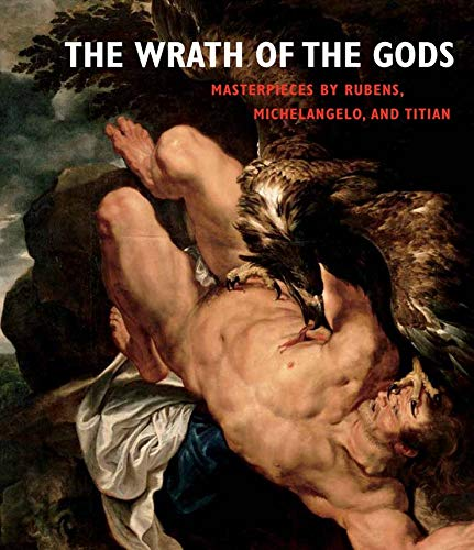 9780300215243: The Wrath of the Gods: Masterpieces by Rubens, Michelangelo, and Titian