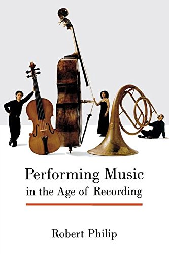 9780300215267: Performing Music in the Age of Recording