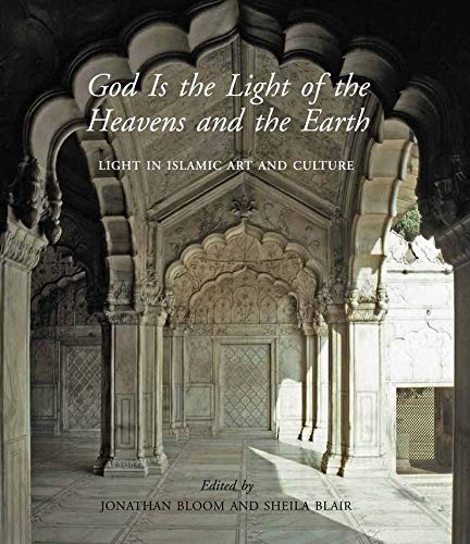 9780300215281: God Is the Light of the Heavens and the Earth: Light in Islamic Art and Culture (The Biennial Hamad bin Khalifa Symposium on Islamic Art)