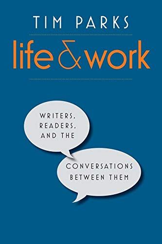 9780300215366: Life and Work: Writers, Readers, and the Conversations between Them