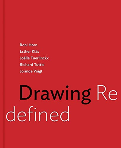9780300215915: Drawing Redefined: Roni Horn, Esther Kläs, Joëlle Tuerlinckx, Richard Tuttle and Jorinde Voigt
