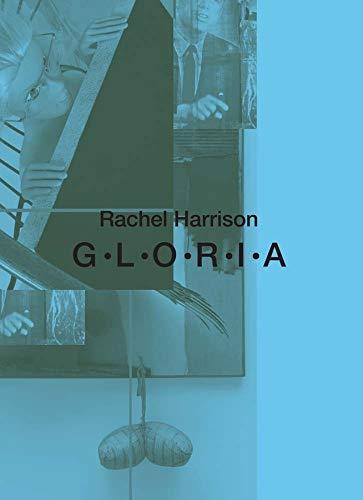 Rachel Harrison: G-L-O-R-I-A: Rutland, Beau
