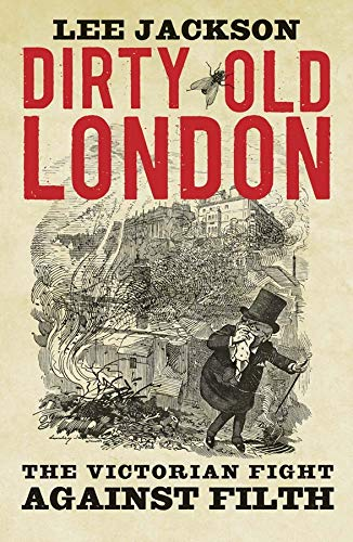 9780300216110: Dirty Old London - The Victorian Fight Against Filth