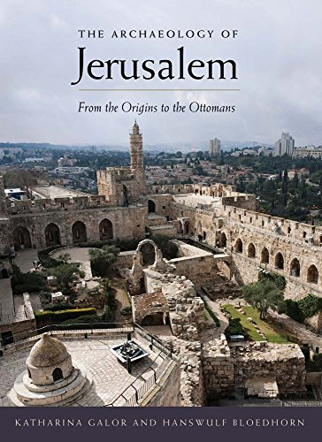 9780300216622: The Archaeology of Jerusalem: From the Origins to the Ottomans
