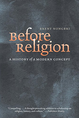 9780300216783: Before Religion - A History of a Modern Concept