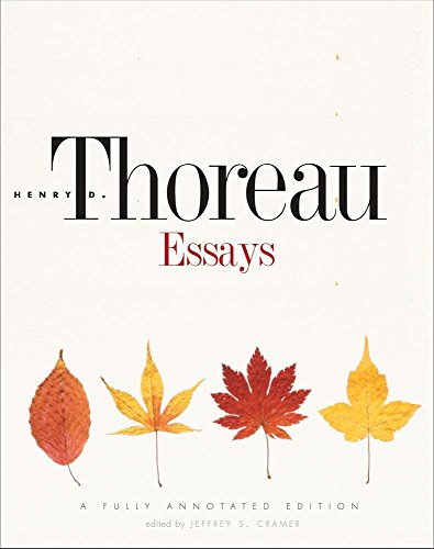 Essays: A Fully Annotated Edition: Thoreau, Henry D.; Cramer, Jeffrey S.