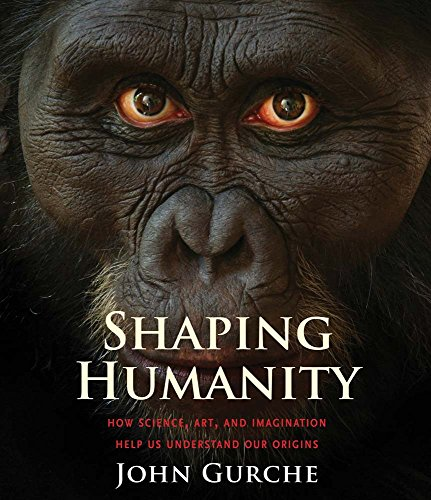 9780300216844: Shaping Humanity - How Science, Art, and Imagination Help Us Understand Our Origins
