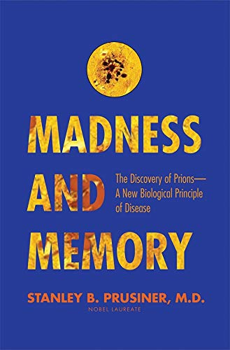 9780300216905: Madness and Memory: The Discovery of Prions--A New Biological Principle of Disease