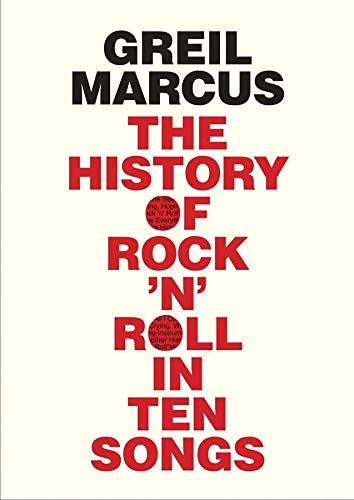 9780300216929: The History of Rock 'n' Roll in Ten Songs