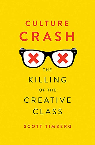 9780300216936: Culture Crash: The Killing of the Creative Class