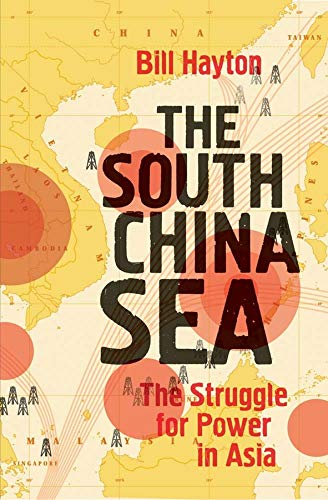 9780300216943: The South China Sea: The Struggle for Power in Asia