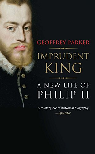 9780300216950: Imprudent King: A New Life of Philip II