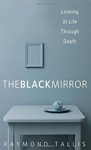 9780300217001: The Black Mirror: Looking at Life through Death