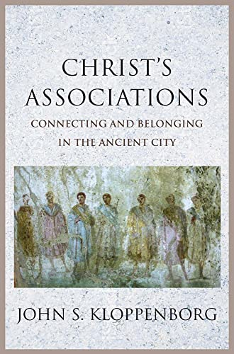9780300217049: Christ?s Associations: Connecting and Belonging in the Ancient City