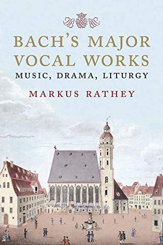 9780300217209: Bach's Major Vocal Works: Music, Drama, Liturgy