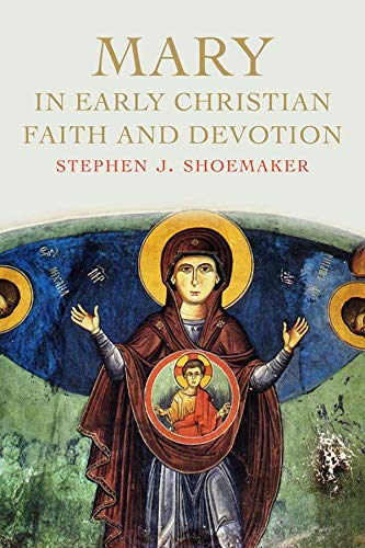 9780300217216: Mary in Early Christian Faith and Devotion