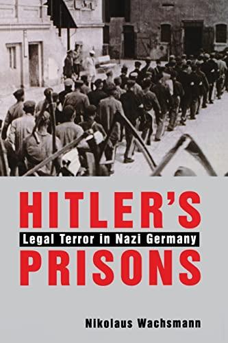 9780300217292: Hitler's Prisons: Legal Terror in Nazi Germany