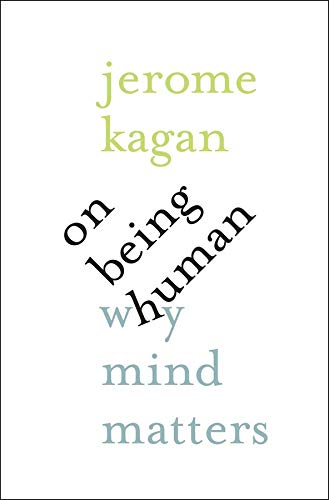 9780300217360: On Being Human: Why Mind Matters