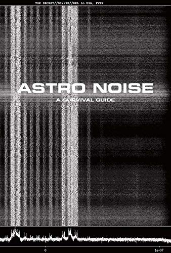 9780300217650: Astro Noise: A Survival Guide to Living Under Total Surveillance